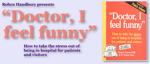 Graphic: Robyn Handbury presents the book 'Doctor, I Feel Funny'. How to take the stress out of being in hospital for Patients and Visitors